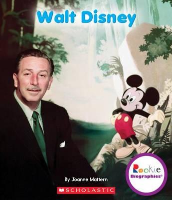 Walt Disney by Joanne Mattern