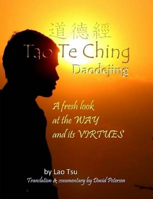 Tao Te Ching / Daodejing: A Fresh Look at the Way and its Virtues by Lao Tsu