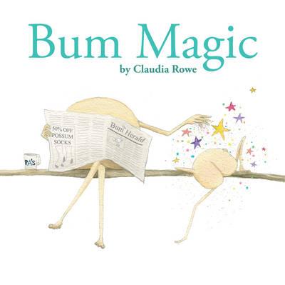 Bum Magic by Claudia Rowe