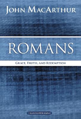 Romans by John F. MacArthur