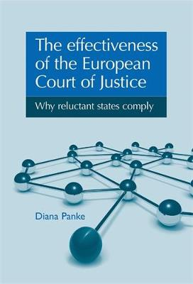 The Effectiveness of the European Court of Justice by Diana Panke