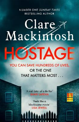 Hostage: The gripping new Sunday Times bestselling thriller by Clare Mackintosh