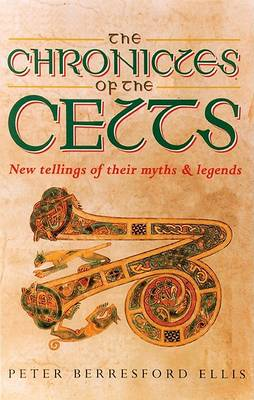 The Chronicles of the Celts by Peter Ellis