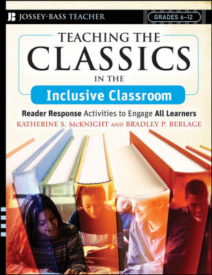 Teaching the Classics in the Inclusive Classroom by Katherine S. McKnight