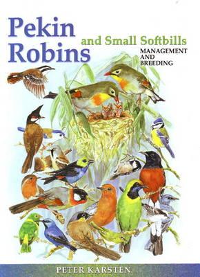 Pekin Robins & Small Softbills by Peter Karsten