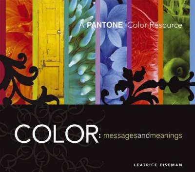 Color, Messages and Meanings by Leatrice Eiseman