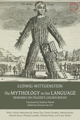 The Mythology in Our Language - Remarks on Frazer's Golden Bough by Ludwig Wittgenstein