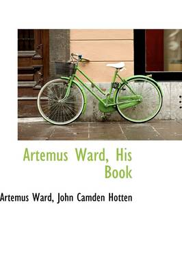 Artemus Ward, His Book by Artemus Ward