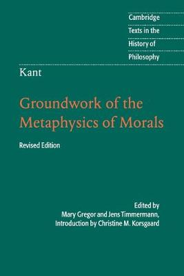 Kant: Groundwork of the Metaphysics of Morals by Jens Timmermann