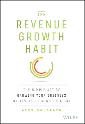 The Revenue Growth Habit by Alex Goldfayn