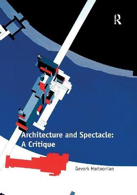 Architecture and Spectacle: A Critique book