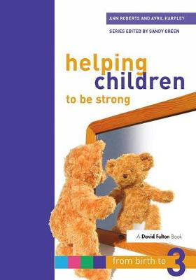 Helping Children to be Strong by Ann Roberts