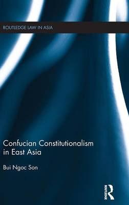 Confucian Constitutionalism in East Asia by Bui Ngoc Son