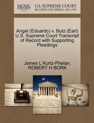 Angel (Eduardo) V. Butz (Earl) U.S. Supreme Court Transcript of Record with Supporting Pleadings by James L Kurtz-Phelan