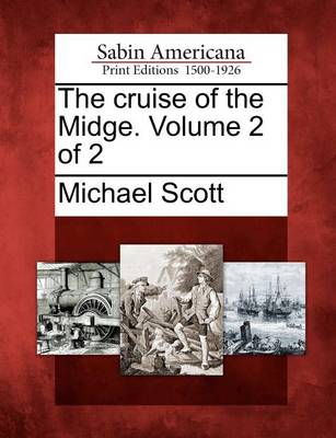 The Cruise of the Midge. Volume 2 of 2 by Michael Scott