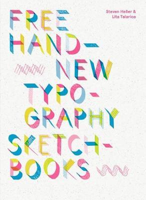 Free Hand: New Typography Sketchbooks by Steven Heller