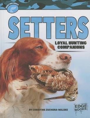Setters by Christine Zuchora-Walske