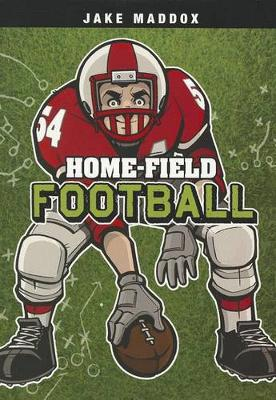 Home-Field Football by ,Jake Maddox