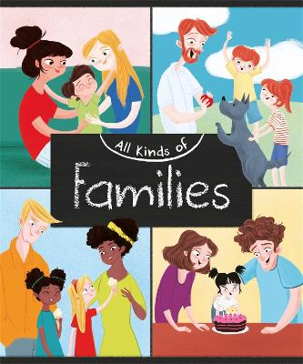 All Kinds of: Families by Anita Ganeri