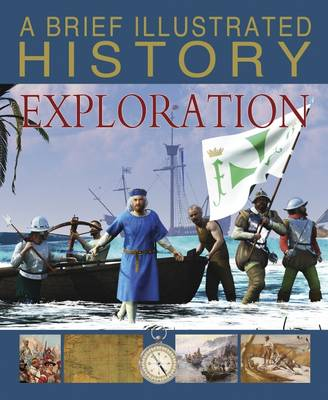 A Brief Illustrated History of Exploration by Clare Hibbert