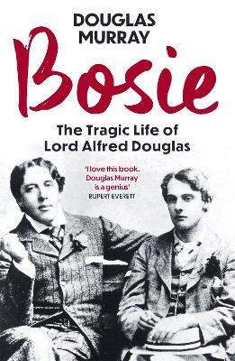 Bosie: The Tragic Life of Lord Alfred Douglas book