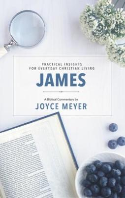 James: Biblical Commentary by Joyce Meyer