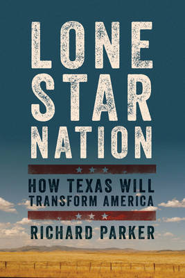 Lone Star Nation by Richard Parker