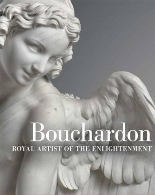 Bouchardon - Royal Artist of the Enlightenment by Edouard Kopp