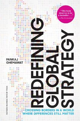 Redefining Global Strategy, with a New Preface by Pankaj Ghemawat