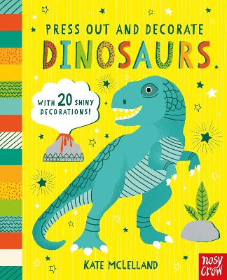 Press Out and Decorate: Dinosaurs by Kate McLelland