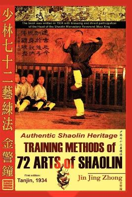 Authentic Shaolin Heritage: Training Methods of 72 Arts of Shaolin by Jin, Jing Zhong