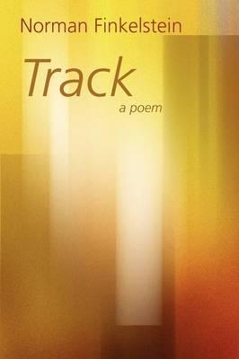 Track by Norman Finkelstein