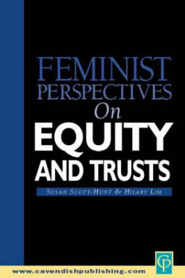 Feminist Perspectives on Equity and Trusts by Susan Scott-Hunt