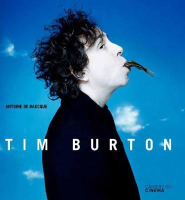 Tim Burton by Antoine de Baecque