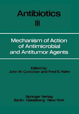 Mechanism of Action of Antimicrobial and Antitumor Agents by John W. Corcoran