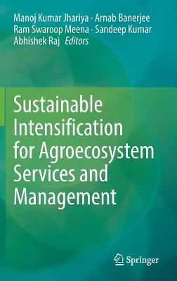 Sustainable Intensification for Agroecosystem Services and Management by Manoj Kumar Jhariya