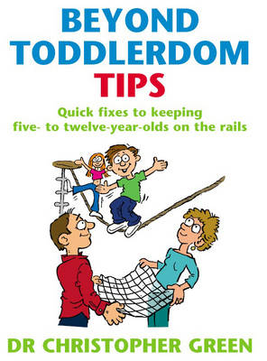 Beyond Toddlerdom Tips by Christopher Green