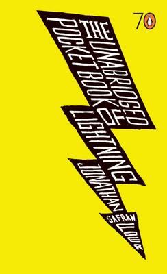 The Unabridged Pocketbook of Lightning by Jonathan Safran Foer