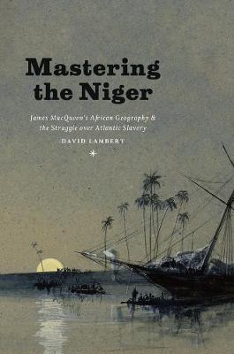Mastering the Niger by David Lambert