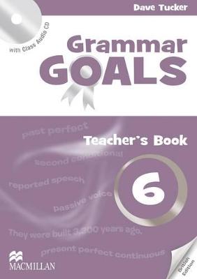 Grammar Goals Level 6 Teacher's Book Pack by Dave Tucker