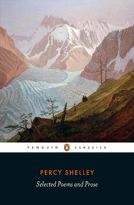 Selected Poems and Prose by Percy Bysshe Shelley