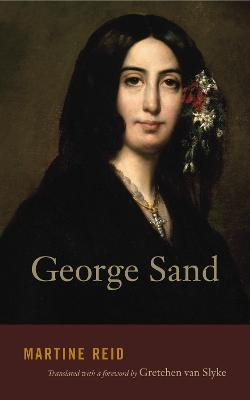 George Sand by Martine Reid