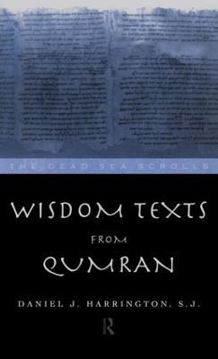 Wisdom Texts from Qumran by Daniel Harrington S. J.