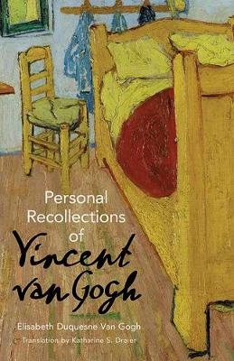 Personal Recollections of Vincent Van Gogh by Elisabeth Van Gogh