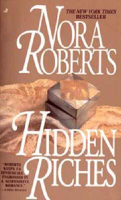 Hidden Riches by Nora Roberts