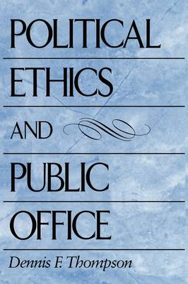 Political Ethics and Public Office book