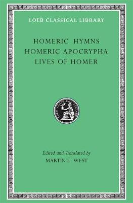 Homeric Hymns WITH Homeric Apocrypha AND Lives of Homer by Homer