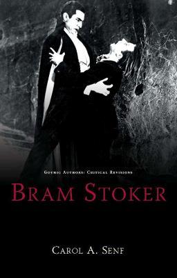 Bram Stoker by Carol A Senf