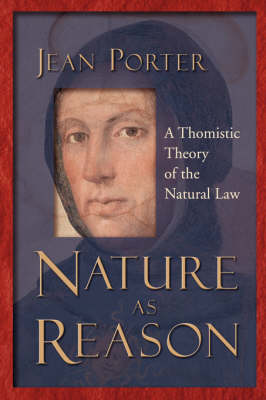 Nature as Reason by Jean Porter