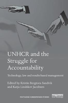 UNHCR and the Struggle for Accountability by Kristin Bergtora Sandvik